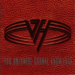 VAN HALEN / FOR UNLAWFUL CANAL KNOWLEDGE